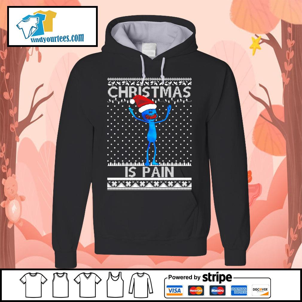 Mr Meeseeks Christmas is pain Ugly Christmas shirt, sweater Hoodie