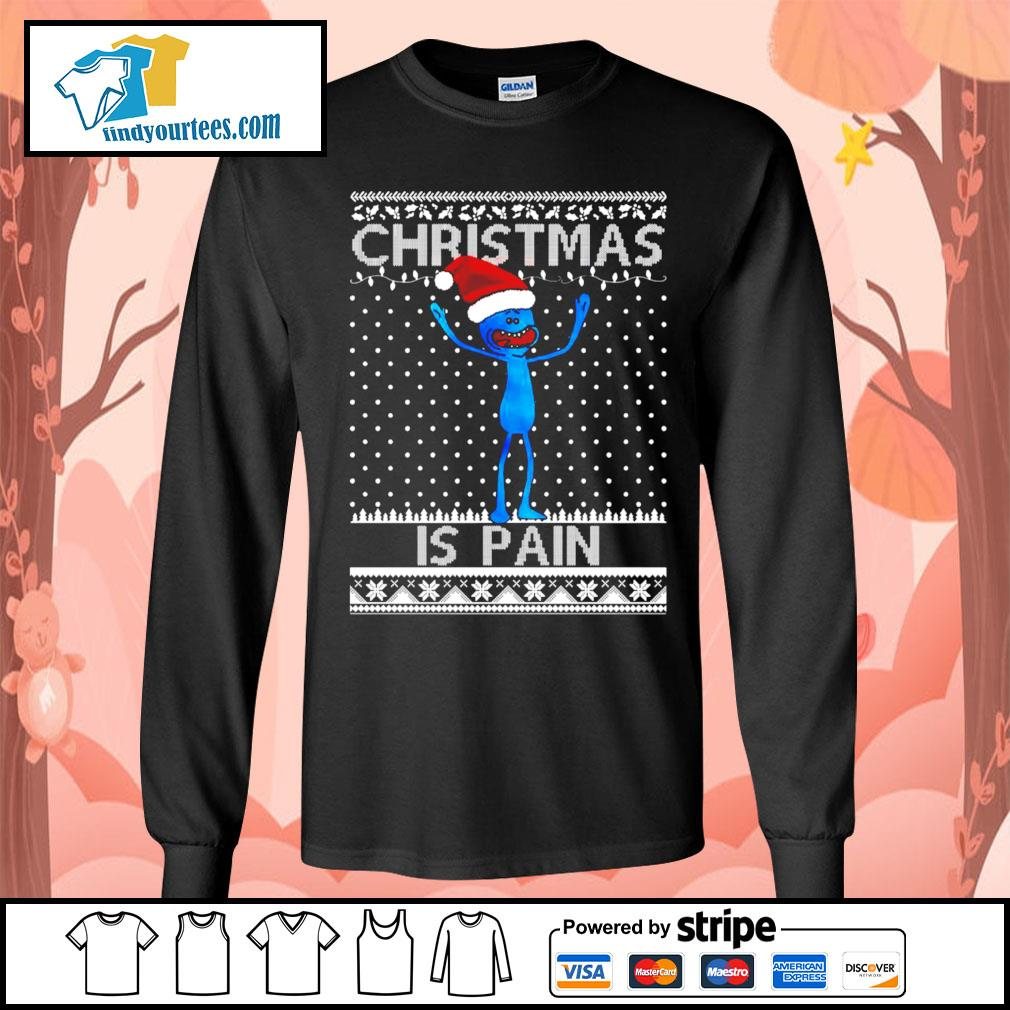 Mr Meeseeks Christmas is pain Ugly Christmas shirt, sweater Long-Sleeves-Tee