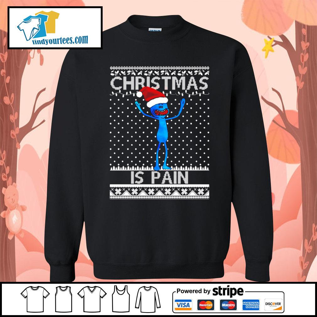 Mr Meeseeks Christmas is pain Ugly Christmas shirt, sweater Sweater