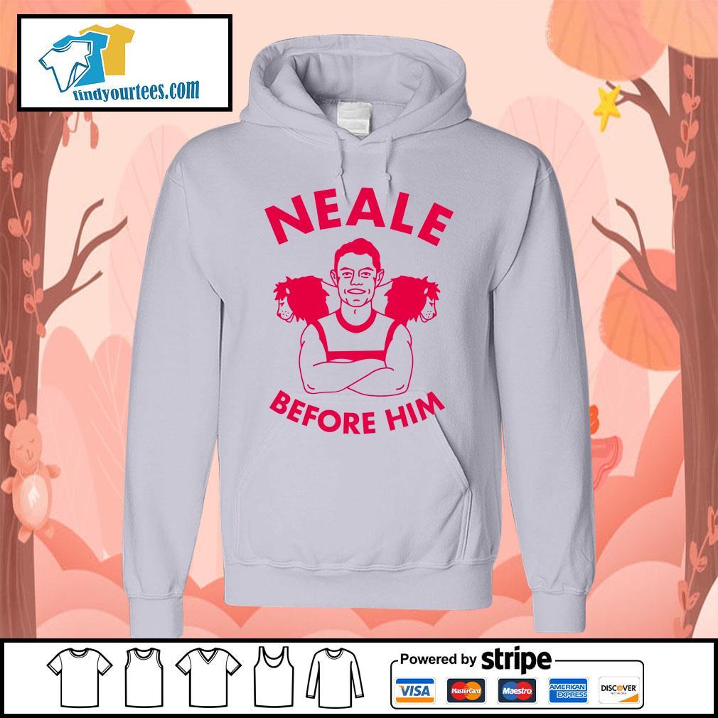Neale before him s Hoodie