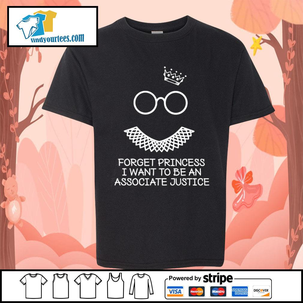 Notorious RBG forget princess I want to be an associate justice s Kid-T-shirt