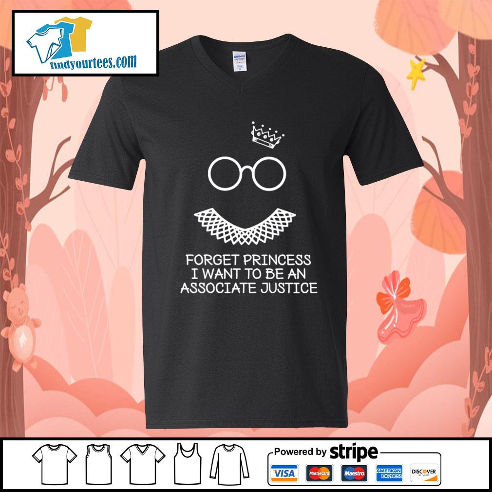 Notorious RBG forget princess I want to be an associate justice s V-neck-T-shirt