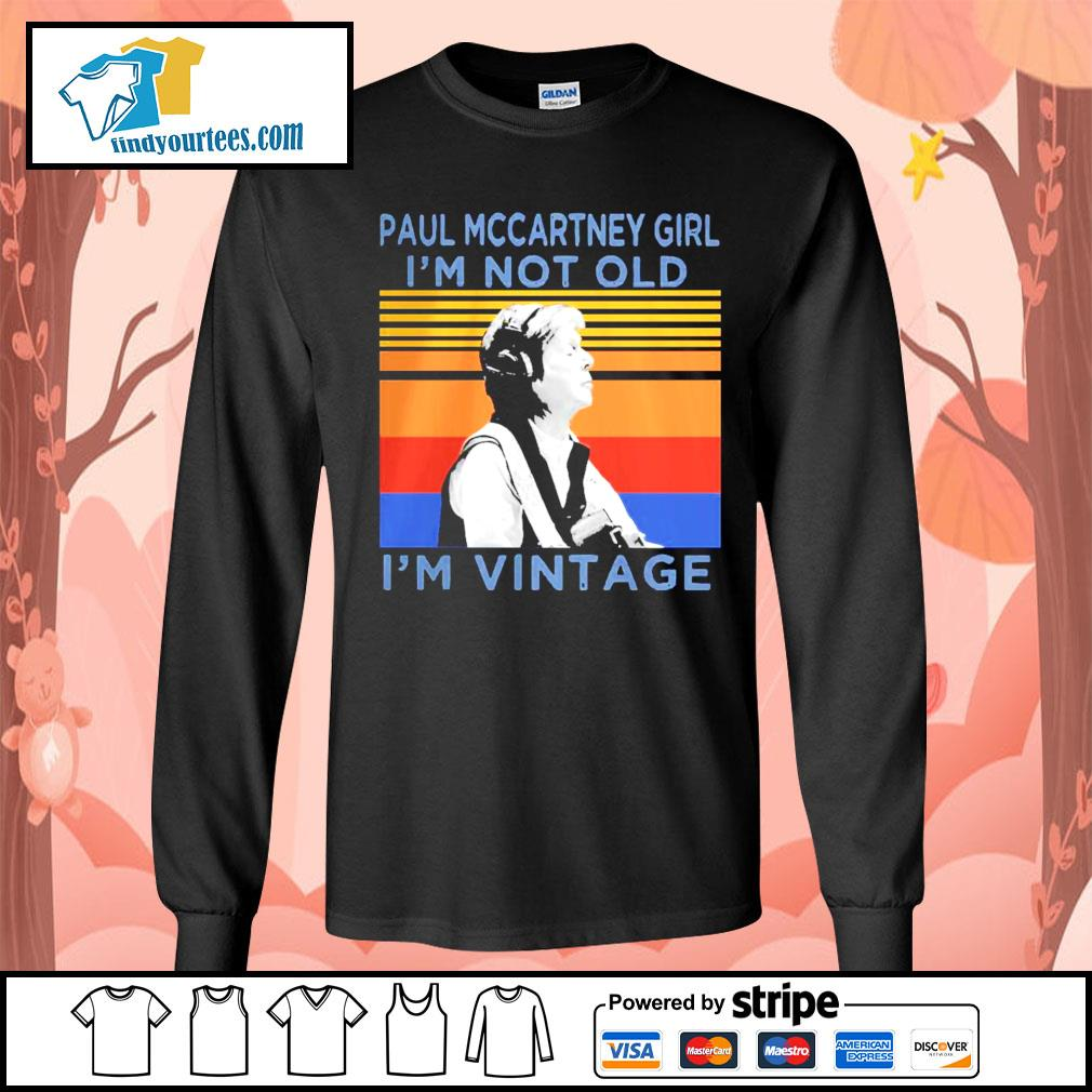 Paul mccartney girl i'm not old i'm vintage retro s Long-Sleeves-Tee