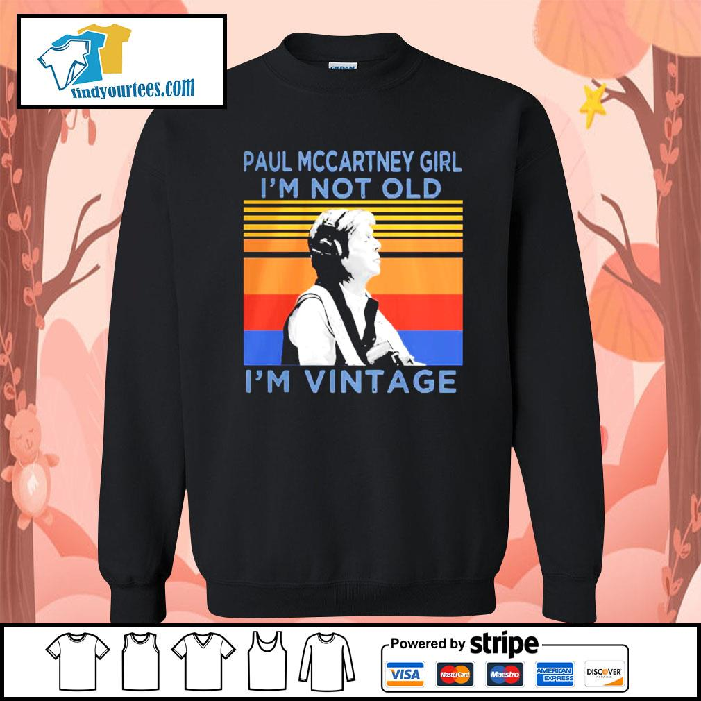 Paul mccartney girl i'm not old i'm vintage retro s Sweater