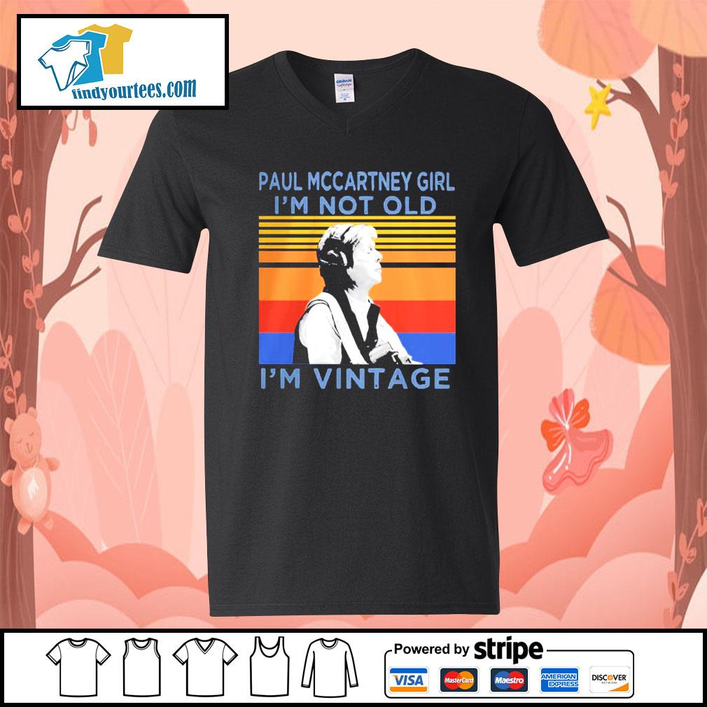 Paul mccartney girl i'm not old i'm vintage retro s V-neck-T-shirt