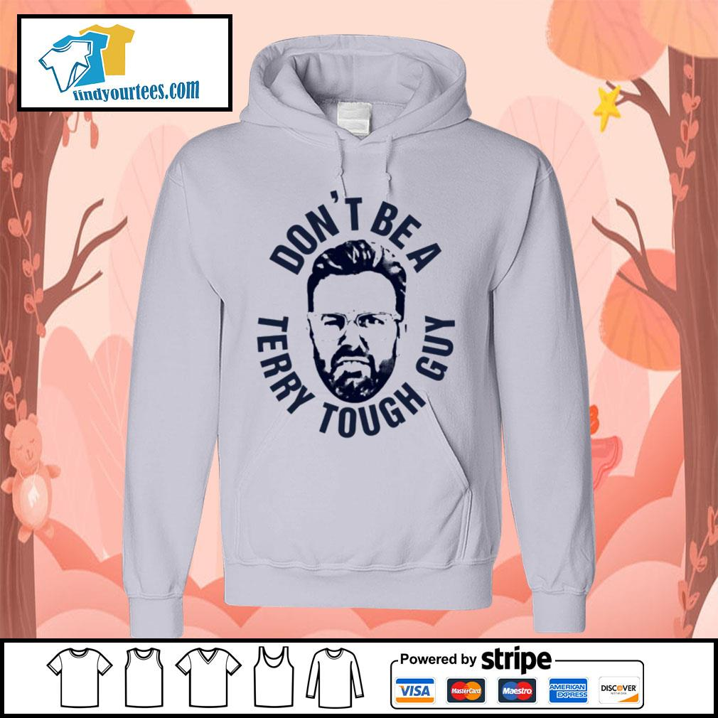 Peter Moylan Don_t be a Terry tough guy s Hoodie