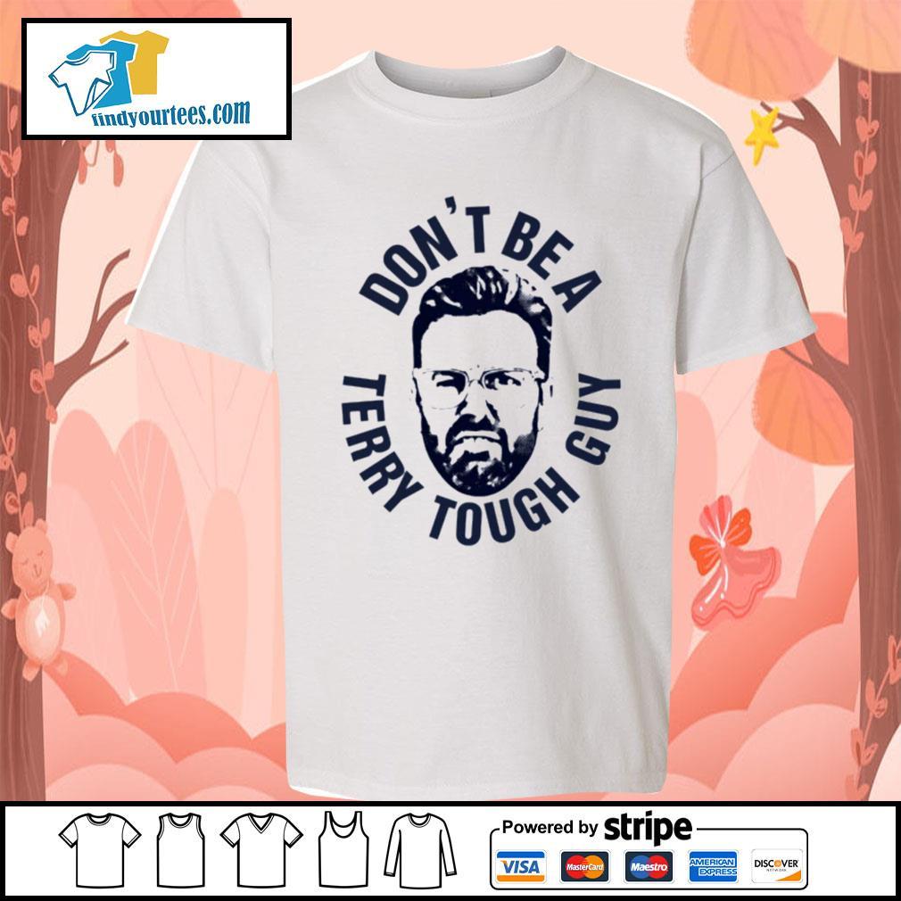 Peter Moylan Don_t be a Terry tough guy s Kid-T-shirt