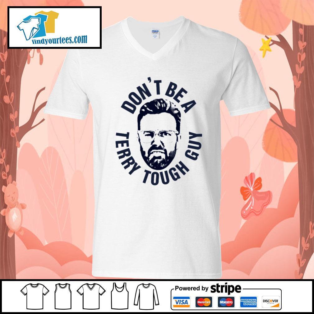 Peter Moylan Don_t be a Terry tough guy s V-neck-T-shirt