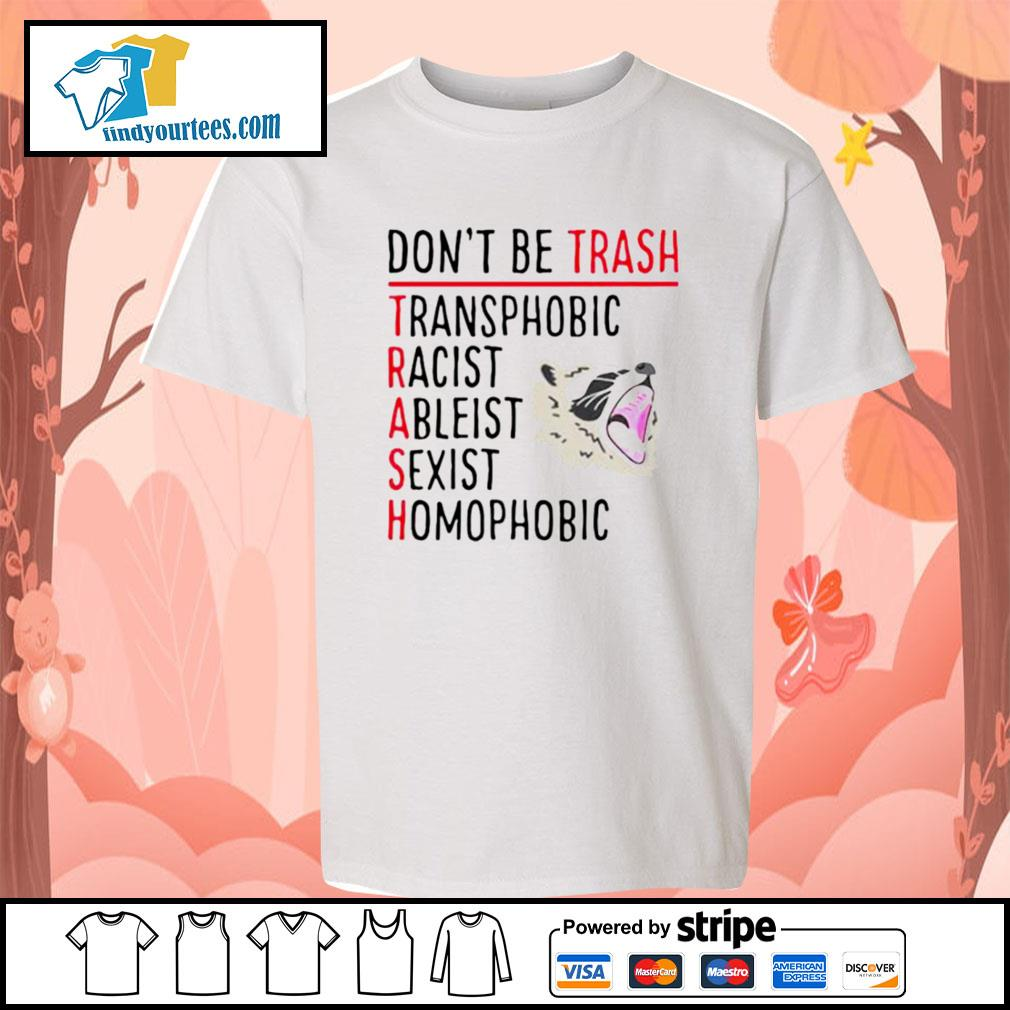 Racoon don't be trash transphobic racist ableist sexist s Kid-T-shirt