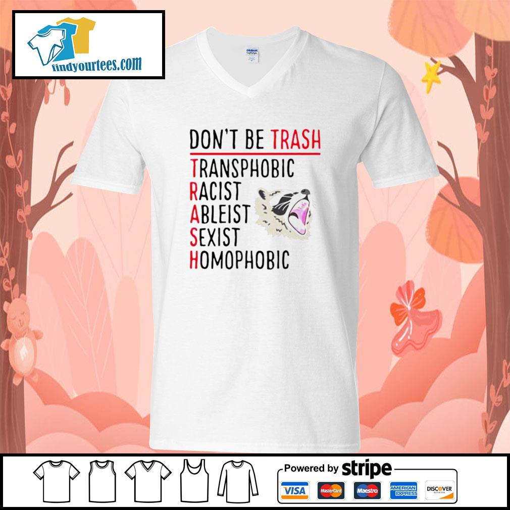 Racoon don't be trash transphobic racist ableist sexist s V-neck-T-shirt