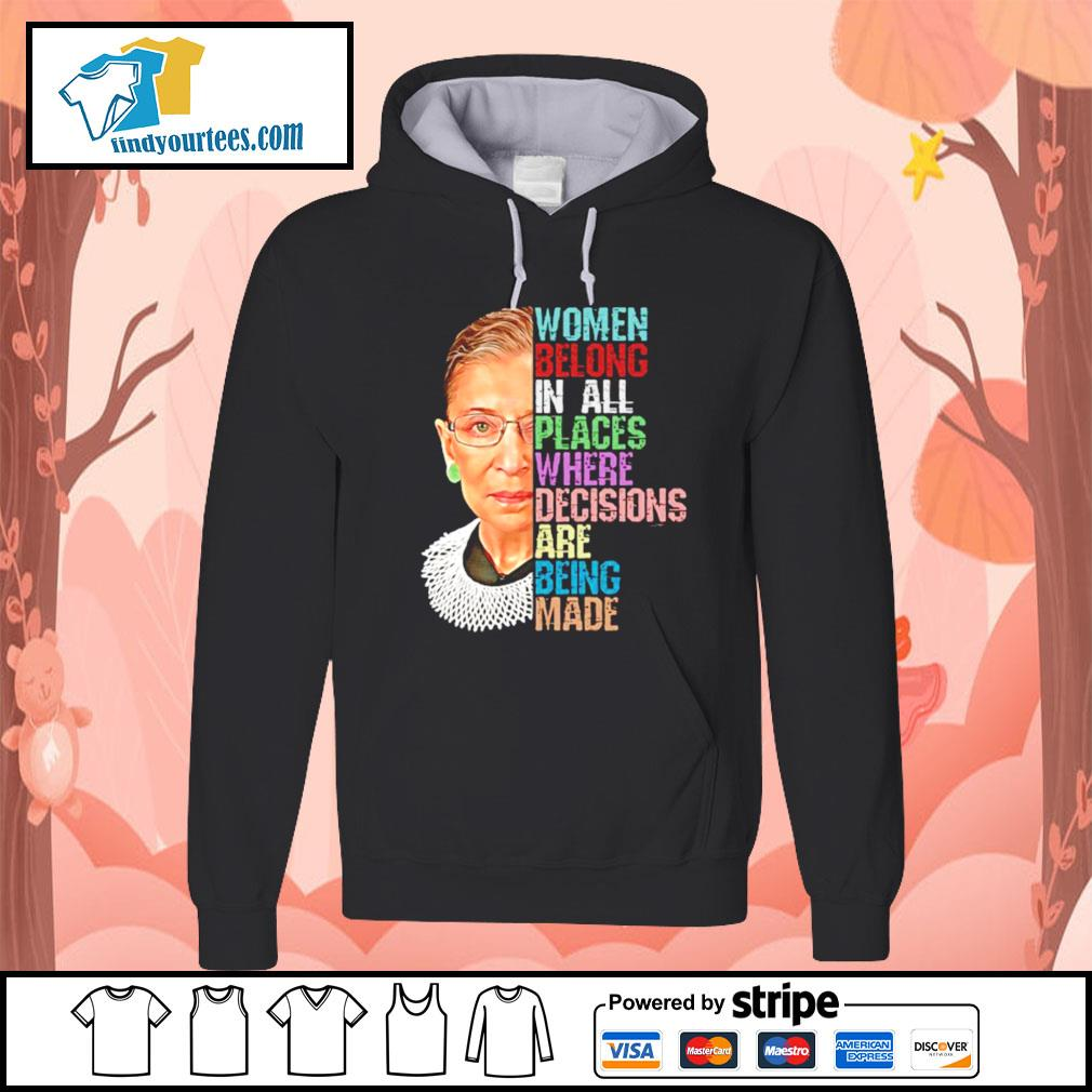 RBG women belong in all places where decisions are being made s Hoodie