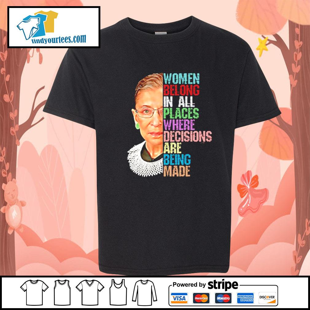 RBG women belong in all places where decisions are being made s Kid-T-shirt