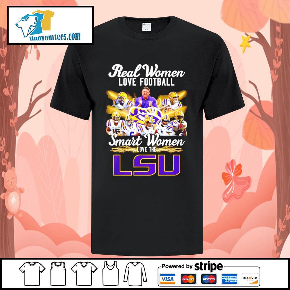 Real women love football smart women love the LSU Tigers shirt