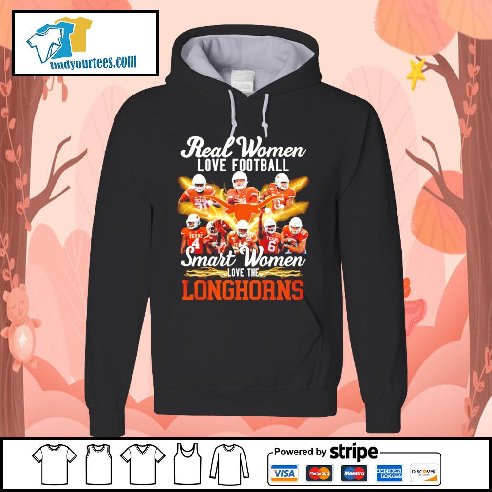 Real women love football smart women love the Texas Longhorns s Hoodie