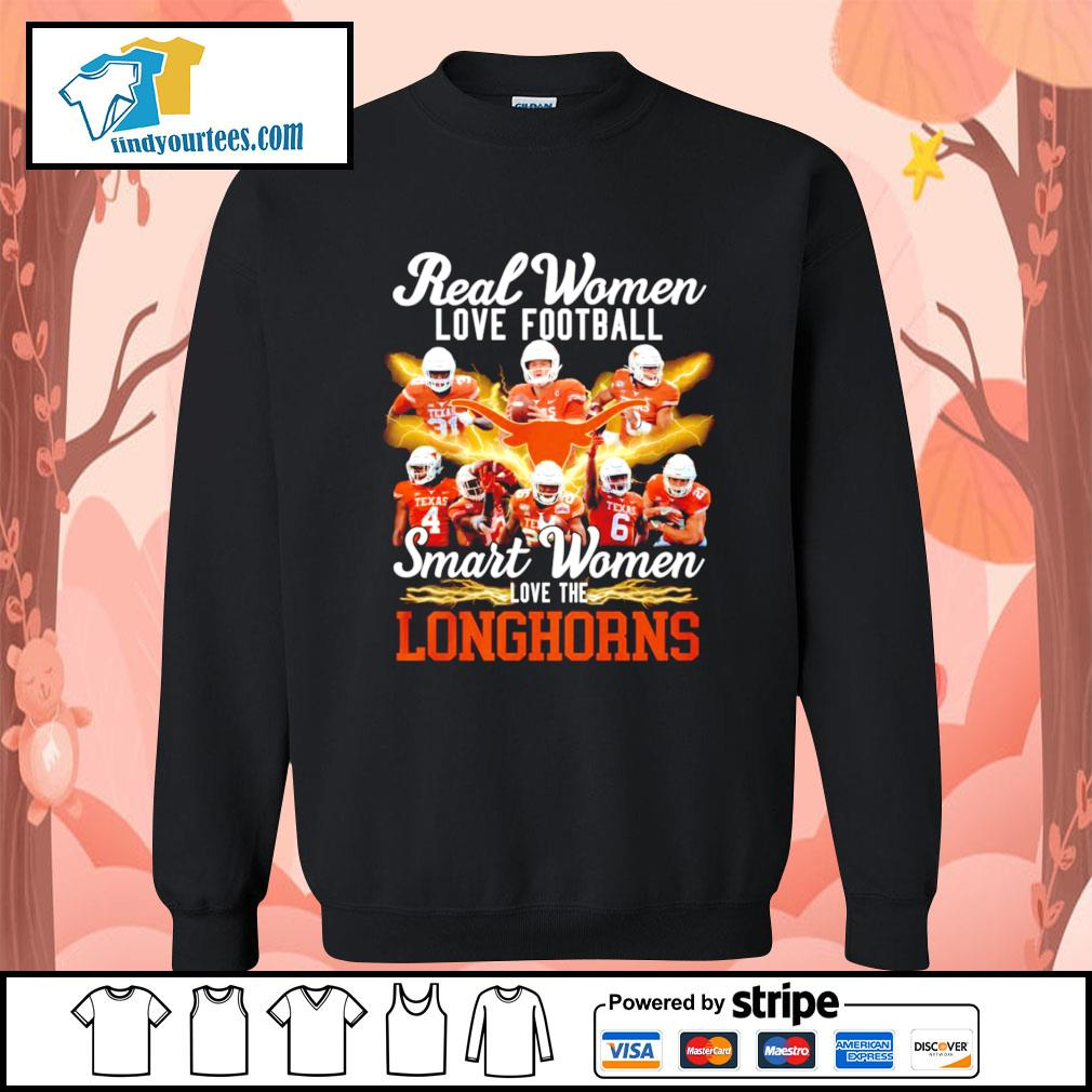 Real women love football smart women love the Texas Longhorns s Sweater