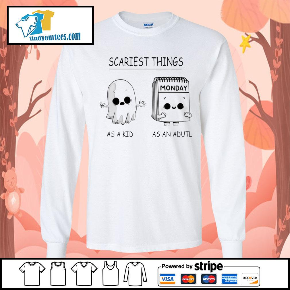 Scariest things monday as a kid as an adult s Long-Sleeves-Tee