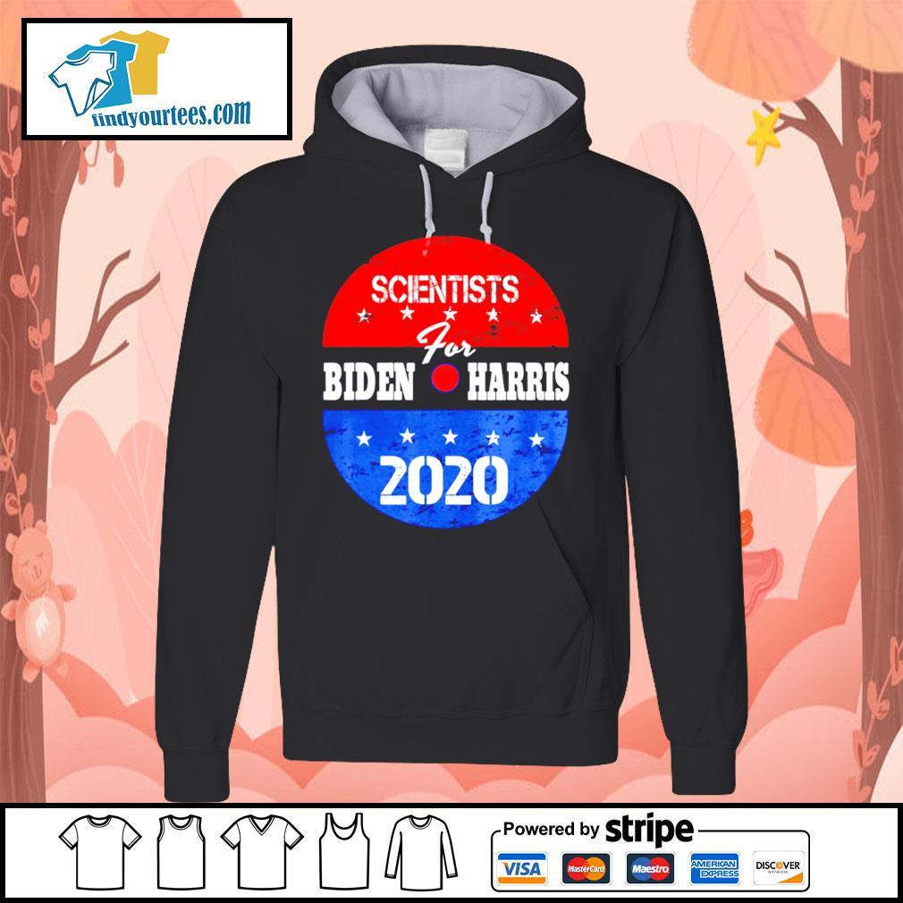 Scientists for Biden Harris 2020 campaign volunteers s Hoodie
