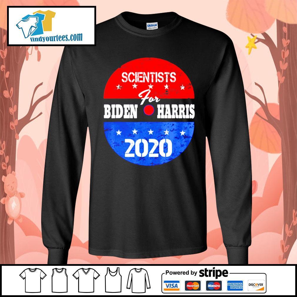 Scientists for Biden Harris 2020 campaign volunteers s Long-Sleeves-Tee