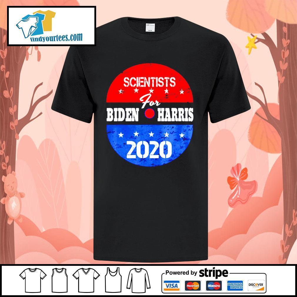 Scientists for Biden Harris 2020 campaign volunteers shirt