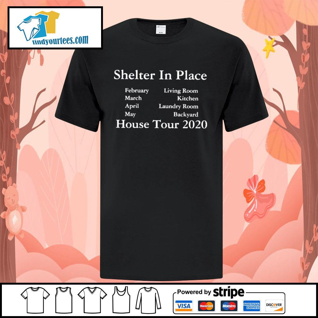 Shelter in place house tour 2020 shirt