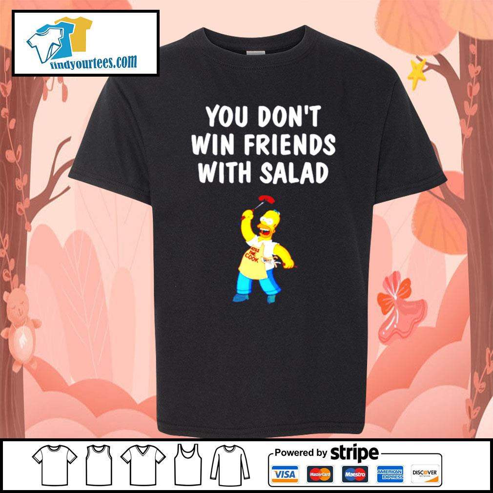 Simpsons you don't win friends with salad s Kid-T-shirt