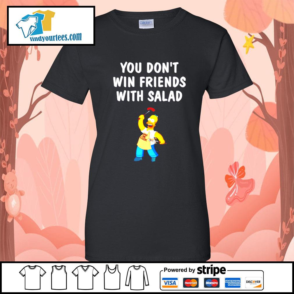 Simpsons you don't win friends with salad s Ladies-Tee