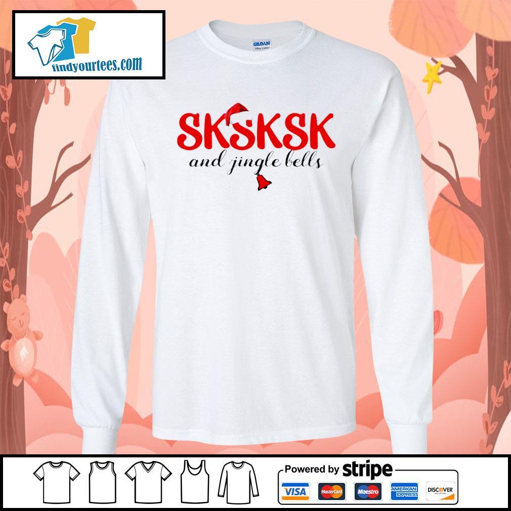 Sksksk and jingle bells Christmas shirt, sweater Long-Sleeves-Tee