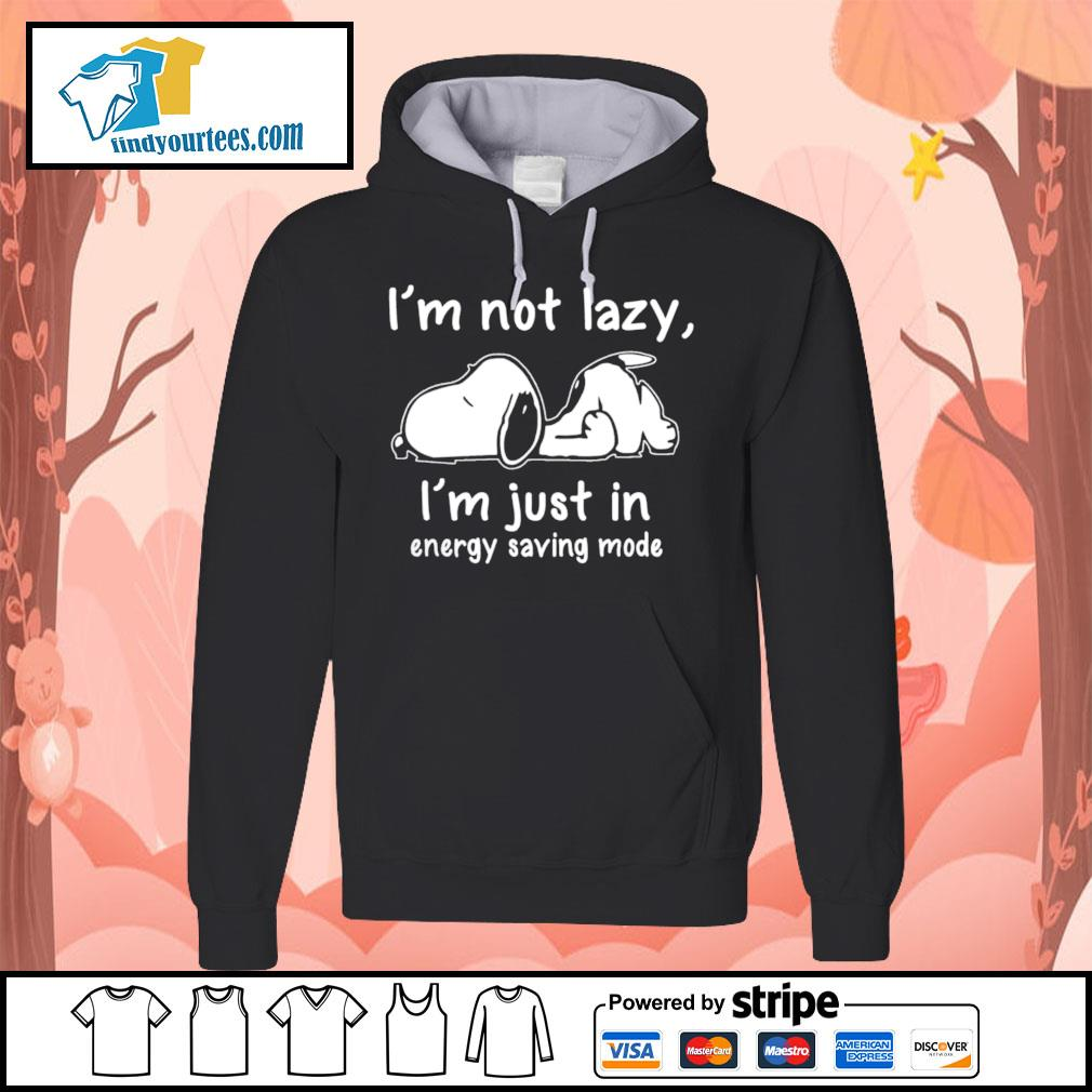 Snoopy I'm not lazy I'm just in energy saving mode s Hoodie