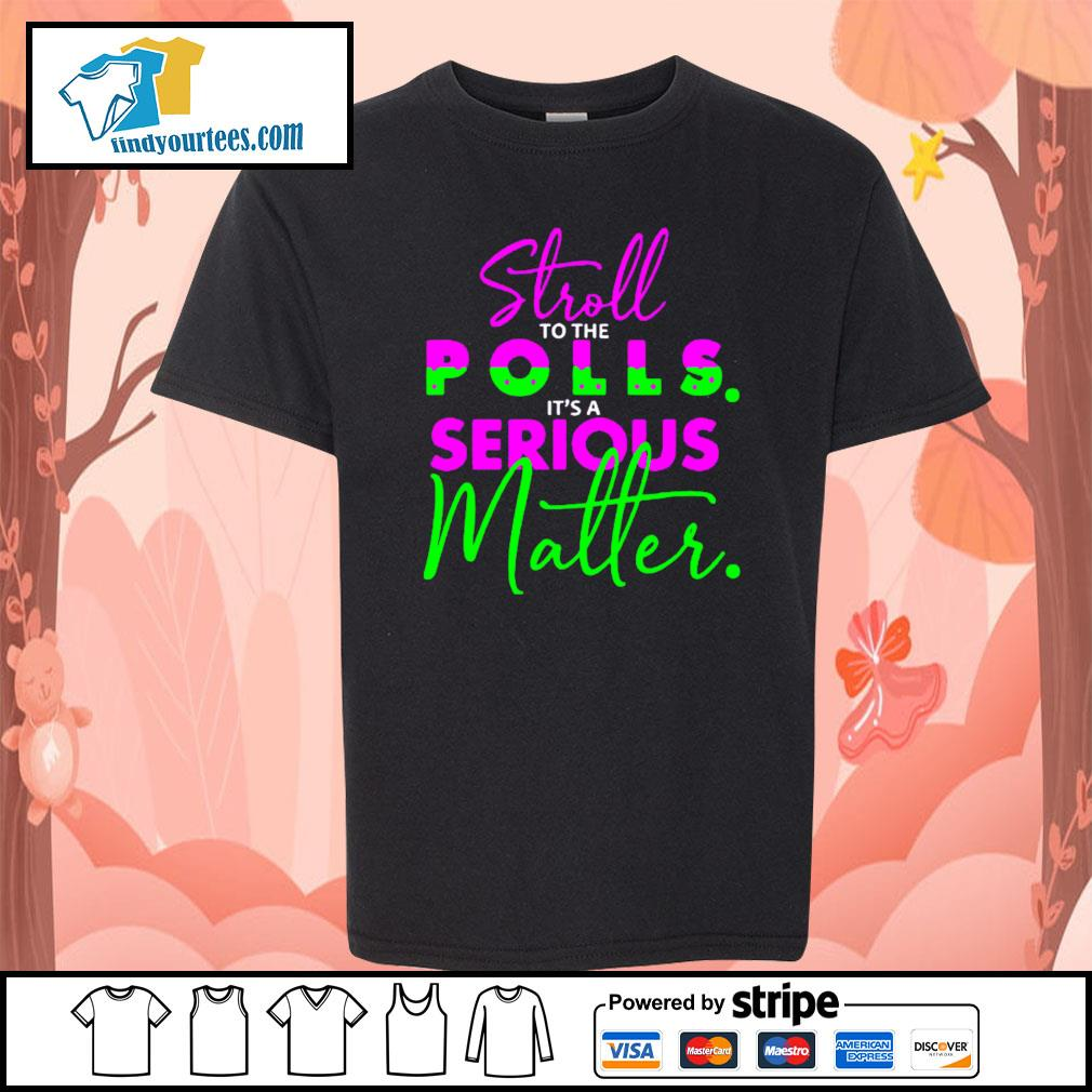 Stroll to the polls it's a serious Matter s Kid-T-shirt