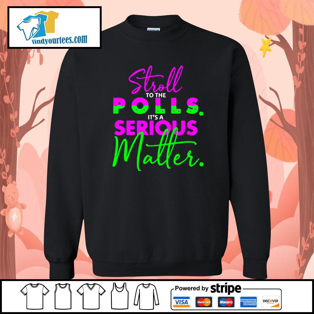 Stroll to the polls it's a serious Matter s Sweater