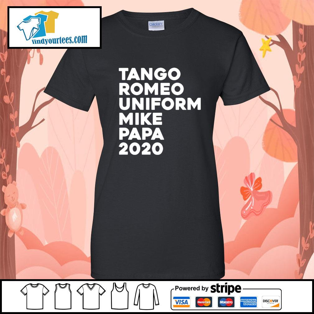 Tango Romeo uniform mike papa 2020 s Ladies-Tee