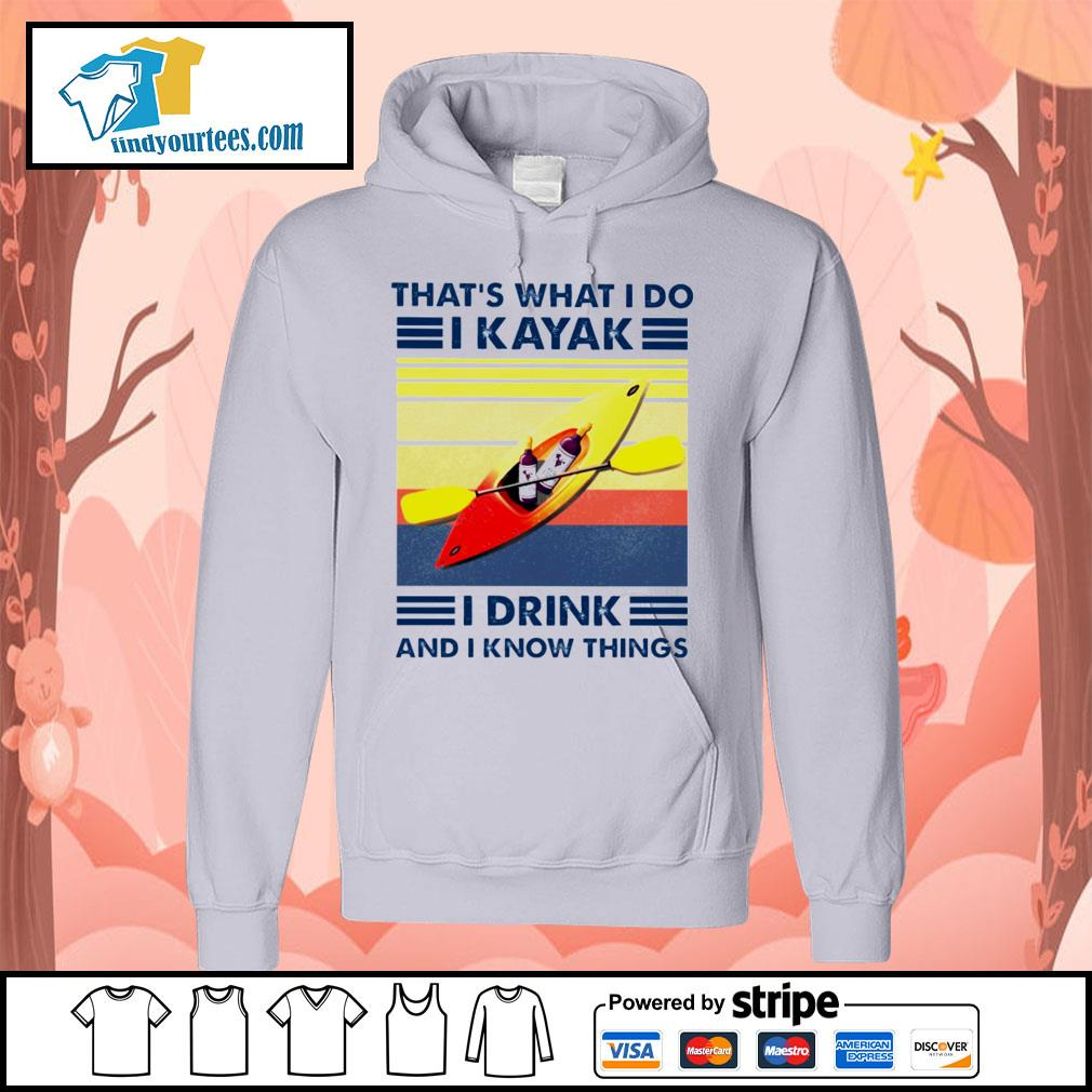 That's what I do I kayak I drink and I know things vintage s Hoodie