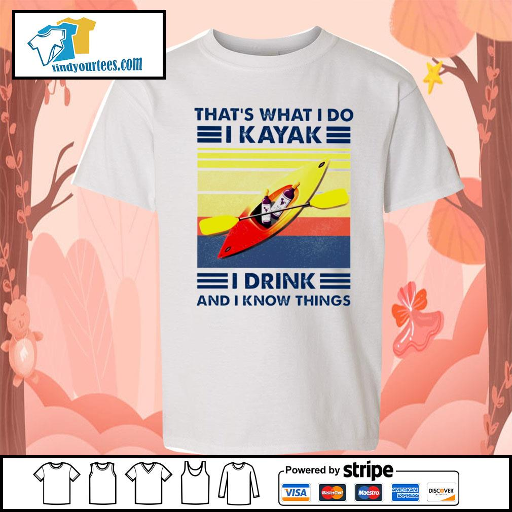 That's what I do I kayak I drink and I know things vintage s Kid-T-shirt