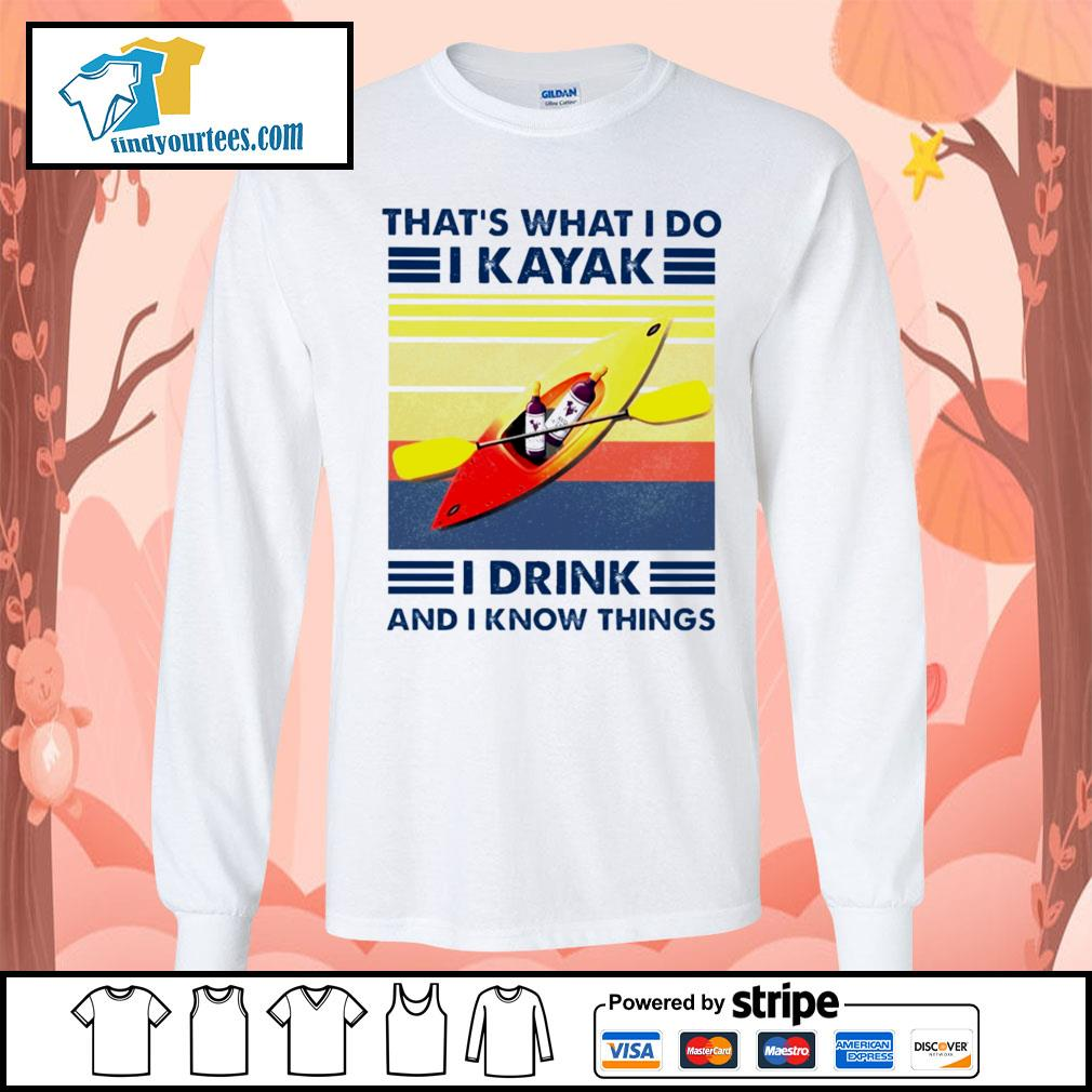That's what I do I kayak I drink and I know things vintage s Long-Sleeves-Tee