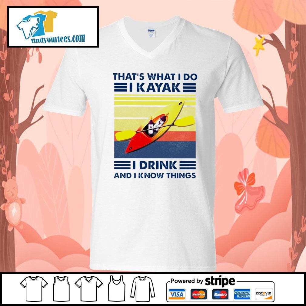 That's what I do I kayak I drink and I know things vintage s V-neck-T-shirt