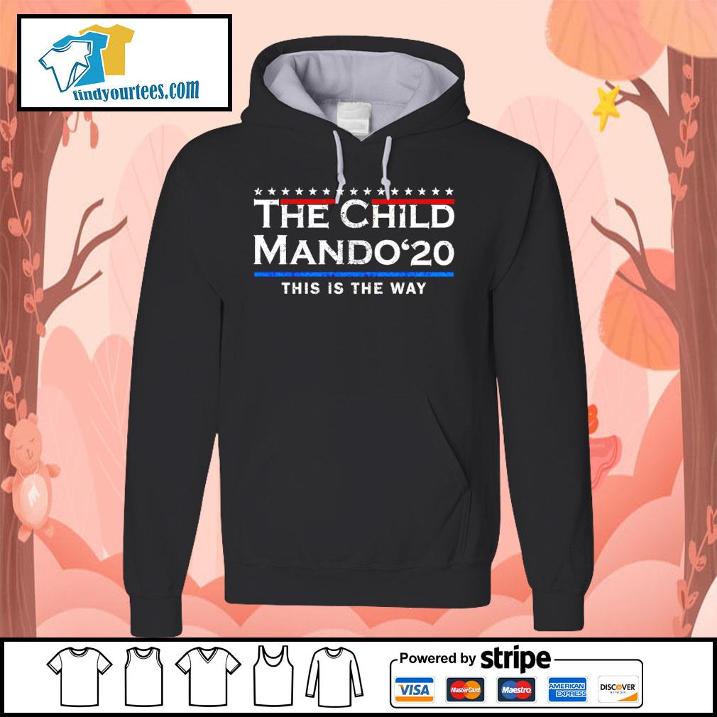 The child Mando 2020 this is the way s Hoodie