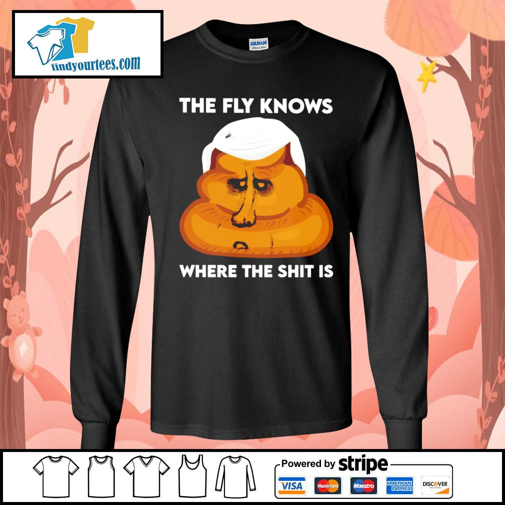 The fly knows where the shit is Joe Biden s Long-Sleeves-Tee