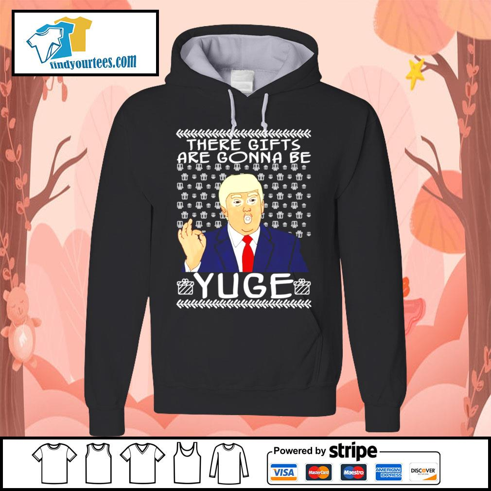 These gifts are gonna be yuge Trump Parody ugly Christmas sweater Hoodie