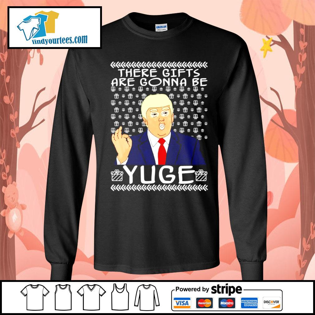 These gifts are gonna be yuge Trump Parody ugly Christmas sweater Long-Sleeves-Tee