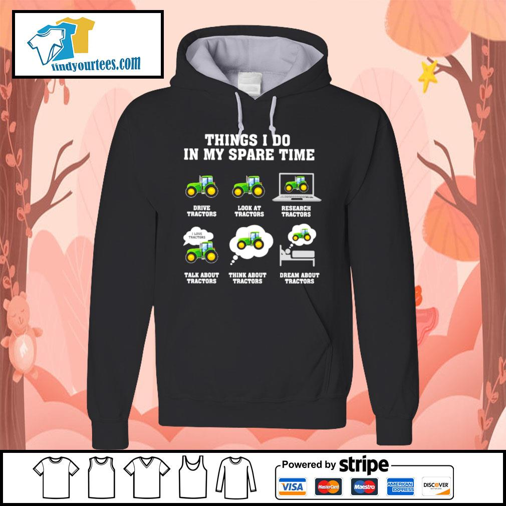 Things I do in my spare time tractors s Hoodie
