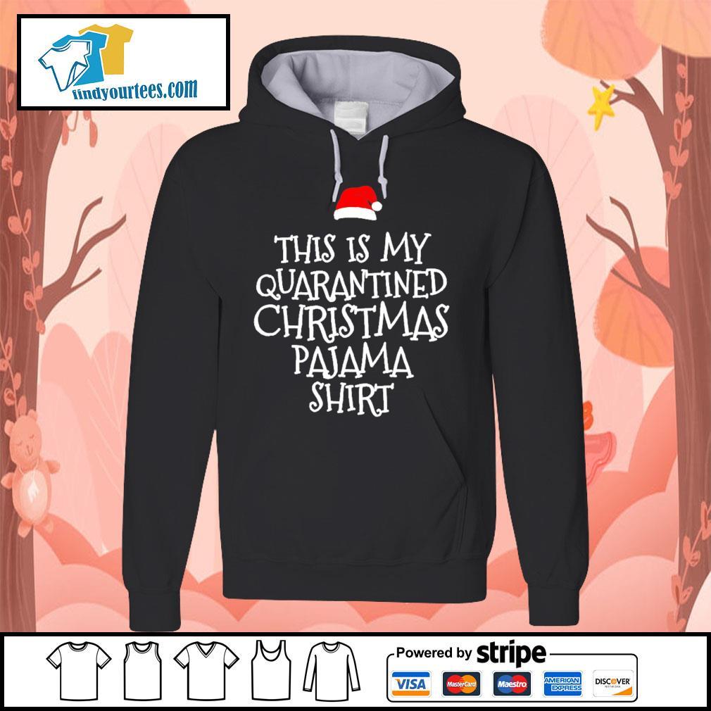 This is my Quarantined Christmas Pajama shirt, sweater Hoodie
