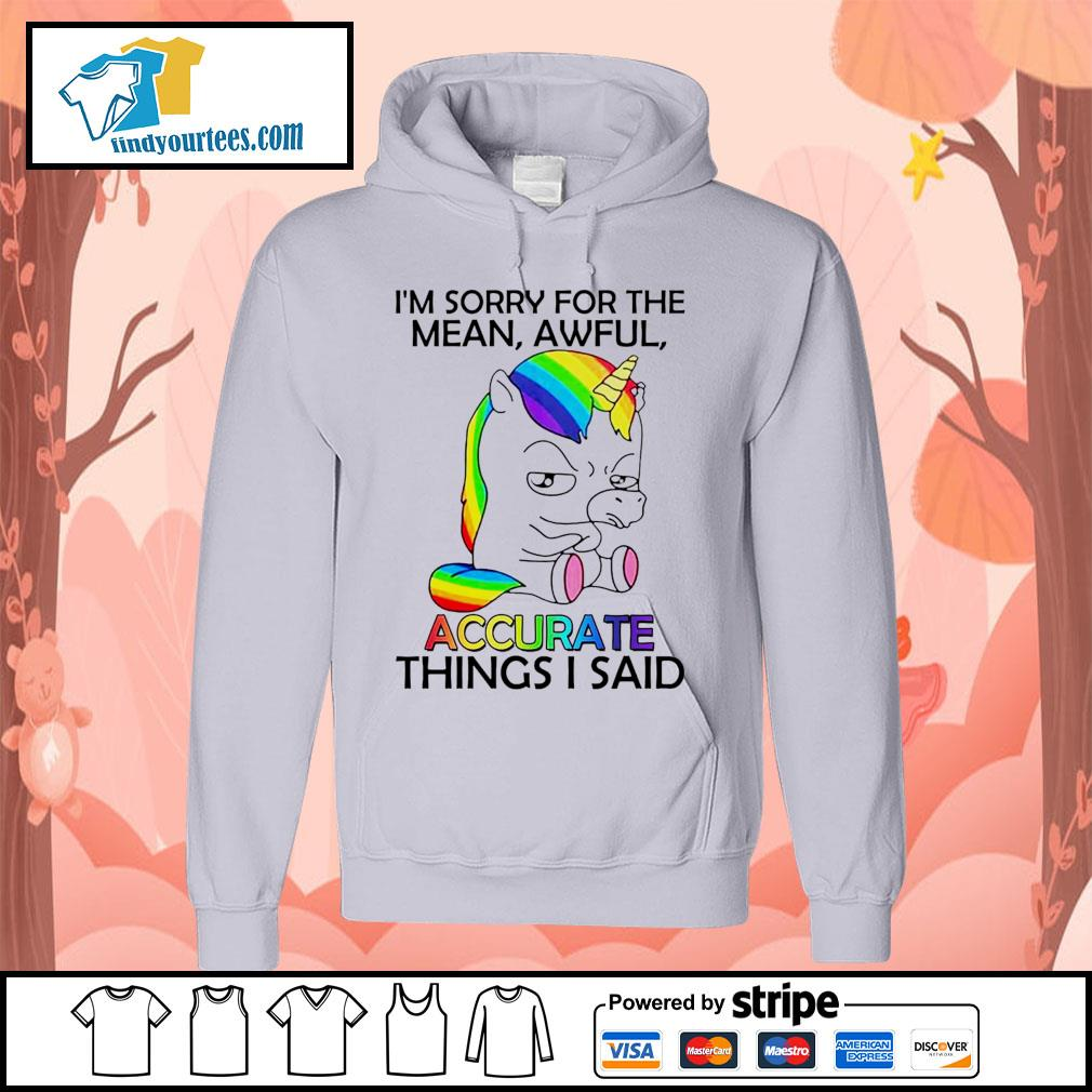 Unicorn I'm sorry for the mean awful accurate things I said s Hoodie