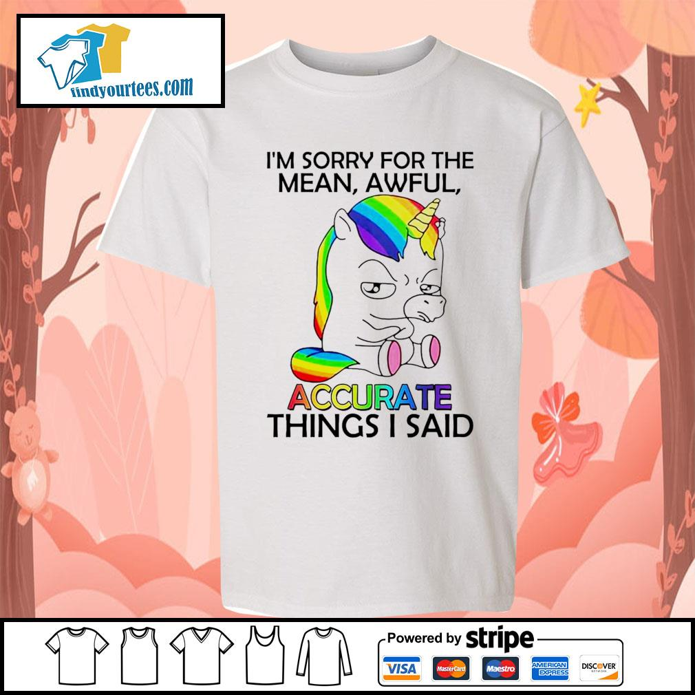 Unicorn I'm sorry for the mean awful accurate things I said s Kid-T-shirt