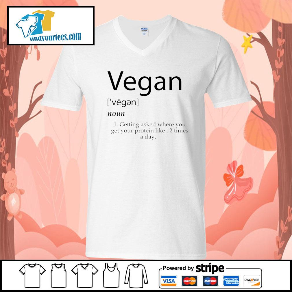 Vegan getting asked where you get your protein like 12 times a day s V-neck-T-shirt