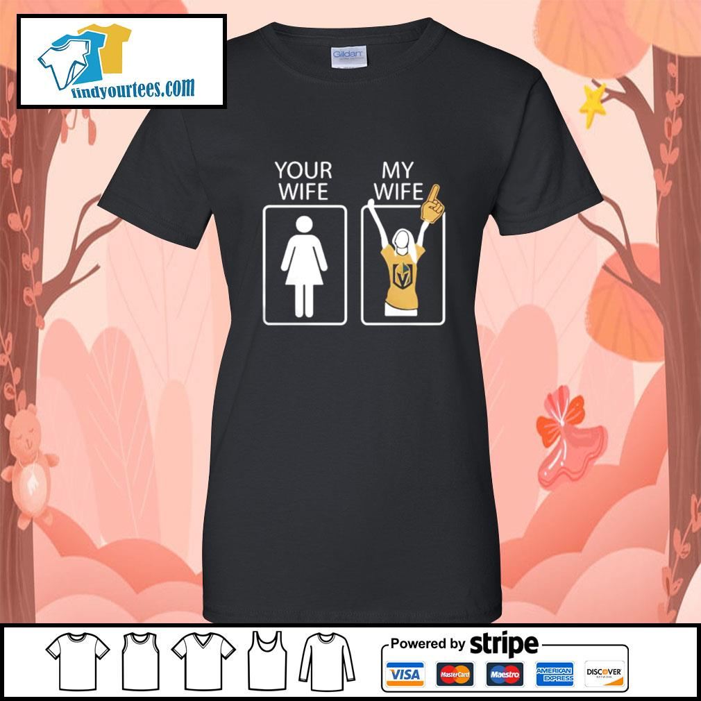 Vegas Golden Knights Your wife my wife s Ladies-Tee