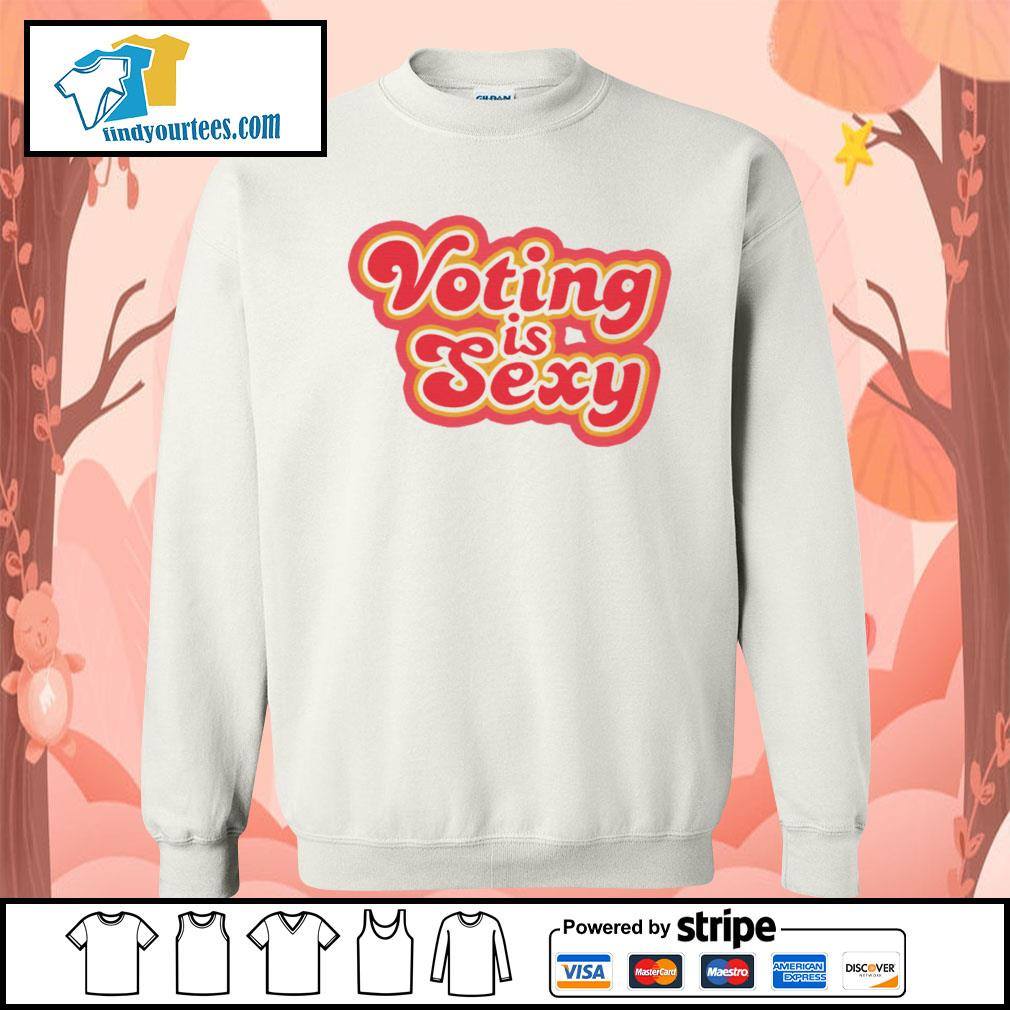 Voting Is Sexy s Sweater