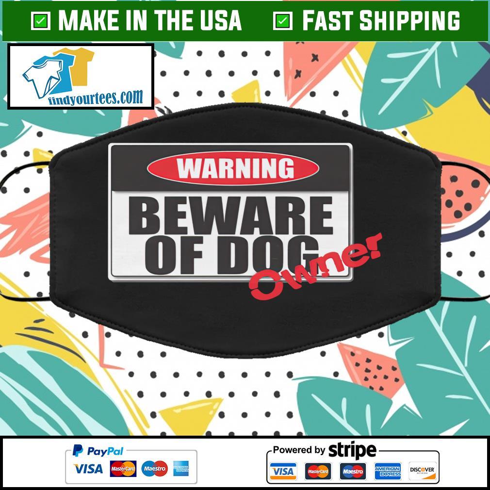 Warning beware of dog face mask