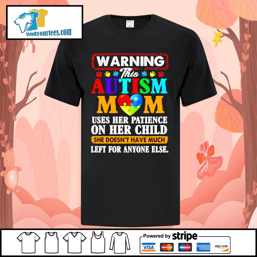 Warning this Autism mom uses her patience on her child she doesn't have shirt