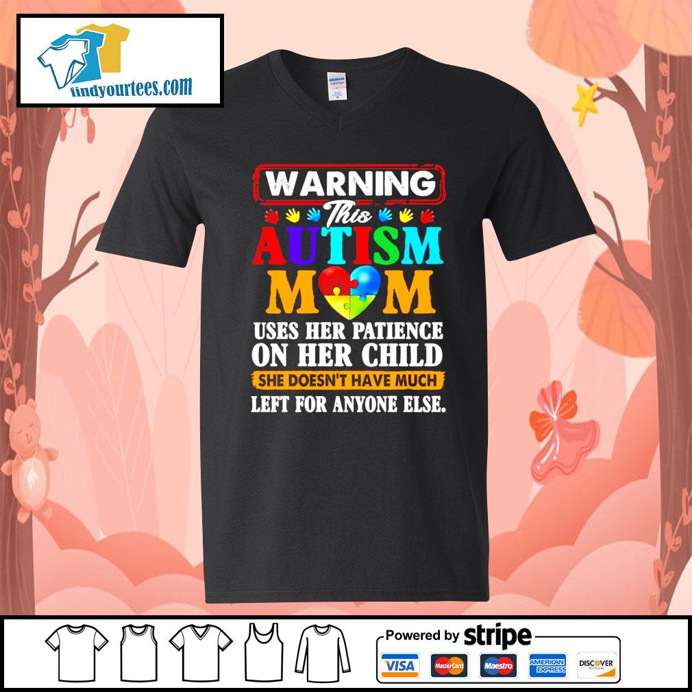 Warning this Autism mom uses her patience on her child she doesn't have s V-neck-T-shirt