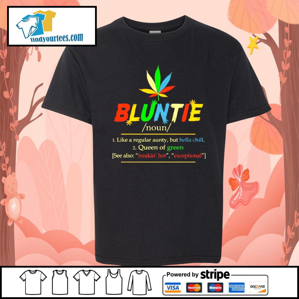 Weed Bluntie like a regular aunty but hella chill queen of green s Kid-T-shirt